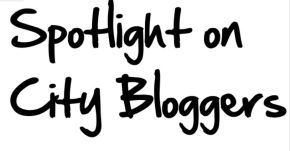 Spotlight on City Bloggers Series [UPDATED]